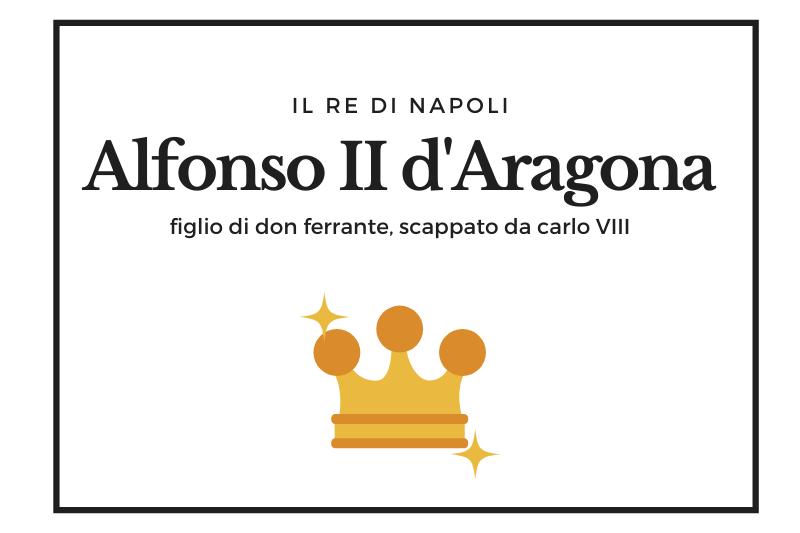 【アルフォンソ2世】シャルル8世のナポリ侵攻目前で即位した悲劇の王 -Alfonso II d'Aragona-