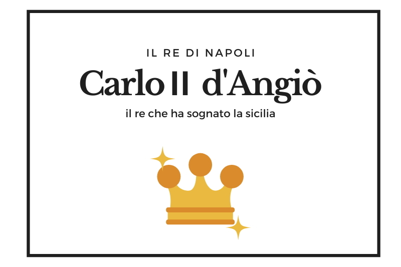 【シャルル2世】シチリア奪回に一生を捧げたナポリの国王 -Carlo II d'Angiò-