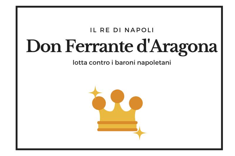 【ドン・フェランテ】ナポリ貴族と争ったトラスタマラ家の王 -Don Ferrante d'Aragona-