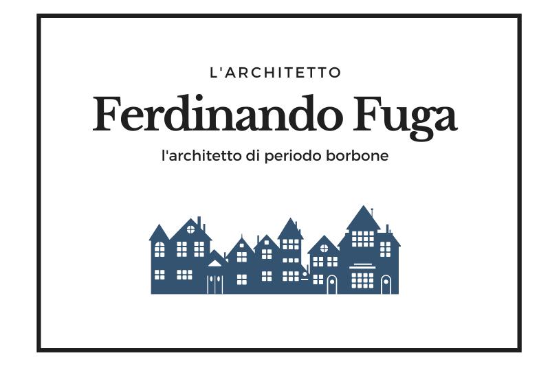 【フェルディナンド・フーガ】アルベルゴ・デイ・ポーヴェリの建築家 -Ferdinando Fuga-