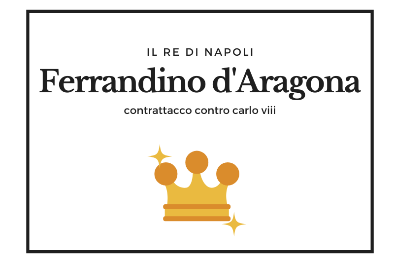【フェッランディーノ】シャルル8世との攻防 アラゴン軍とともにナポリ奪回を果たした王 -Ferrandino d'Aragona-