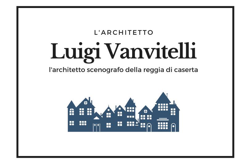 【ルイジ・ヴァンヴィテッリ】カゼルタ宮殿を設計したナポリが世界に誇る建築家 -Luigi Vanvitelli-