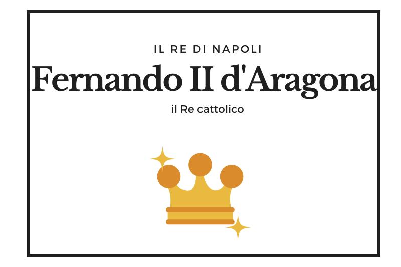 【フェルナンド2世】トラスタマラ朝最後のナポリ王 -Fernando II d'Aragona-