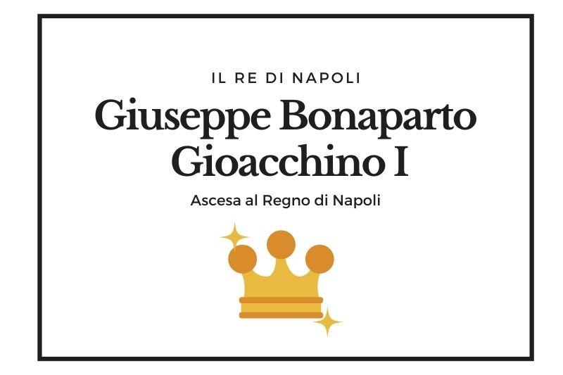 【ジュセッペ・ボナパルトとジョアッキーノ1世】ボナパルト家のイタリア進出 -Giuseppe I e Gioacchino I-
